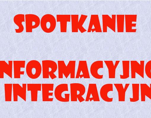 Spotkanie informacyjno - integracyjne